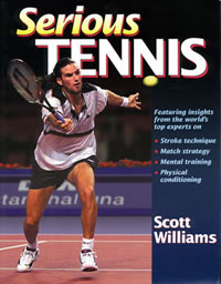 Click here to order Serious Tennis by Scott Williams